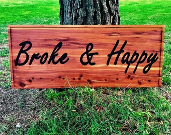 "15"" X 36"" Broke & Happy"