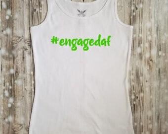 Hashtag Engaged AF White Tank Top - Engaged Shirt - Engagement Announcement - Fiance Clothing - Engaged Clothing - Wedding Clothing