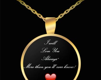 "Gift for Girlfriend Boyfriend Husband Wife! - ""I Will Love You Always~ More than you'll ever know!"" Gold-Plated Necklace on black background"
