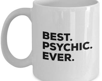 Best Psychic Ever, Psychic Coffee Mug, Psychic Gifts, Psychic Mugs,  Gift For Psychic , Birthday Anniversary Gift, Christmas Present