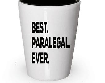 Paralegal Shot Glass, Best Paralegal Ever, Paralegal gift, Gift for Paralegal , Birthday Gift, Christmas Present