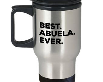 Best Abuela Ever, Abuela Gifts, Abuela Travel Mug , Stainless Steel, Insulated Tumblers, Anniversary Gift, Birthday Gift, Gifts From Abuela