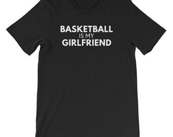 Basketball Is My Girlfriend T-Shirt - Funny Basketball Shirt