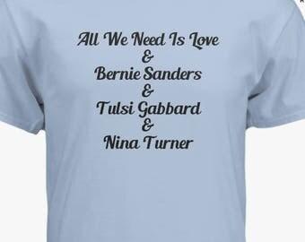 Bernie T-Shirt 'All We Need Is Love' and Bernie/Tulsi/Nina
