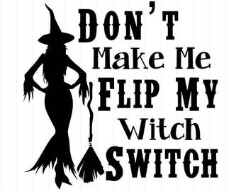 instant download donu0027t make me flip my witch switch halloween witches