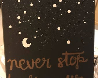 Never Stop Looking Up 9x12 in canvas