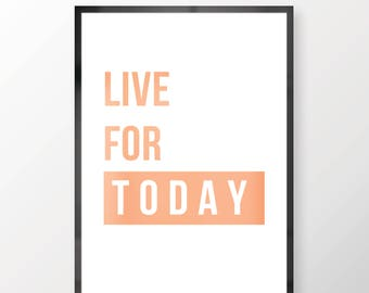 Live For Today Wall Print - Wall Art, Personal Print, Home Decor