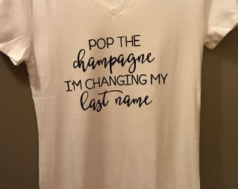 pop the champagne, im changing my last name
