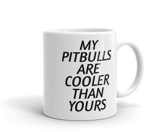 Funny Pitbull Mug - Funny Saying Pitbull Dog Mug - Pitbull Coffee Mug