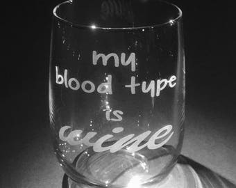 My blood type is wine, Wine Glass, Sassy, Sarcastic, Fun, Attitude, Stemmed and Stemless wine glass