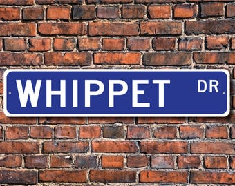 Whippet, Whippet Gift, Whippet Sign, Whippet decor, Whippet lover, greyhound terrier mix, speedy dog, Custom Street Sign, Quality Metal Sign