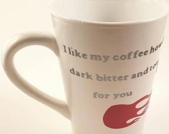 I like my coffee how I like myself. Dark, bitter, and too HOT