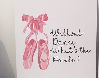 Without dance whats the pointe ?