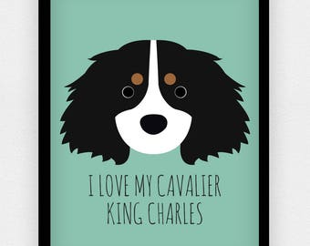 I Love my Cavalier King Charles print | Different colours available | A5 A4 A3 | Dog print