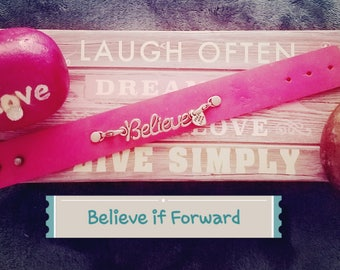 Believe it forward bracelet