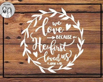 We love because He first loved us svg John 4:19 Christian svg Scripture svg Bible Verse svg Quote Clipart in EPS DXF SVG Cricut & Silhouette