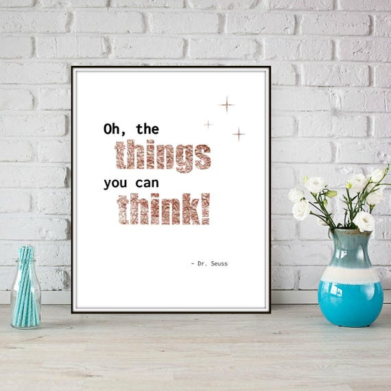 Dr Seuss Quotes Oh The Thinks You Can Think: Oh The Things You Can Think Quote Dr. Seuss Instant