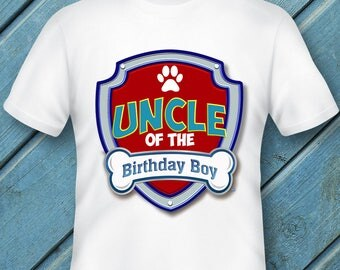 Paw Patrol Birthday Party T-shirt transfers DIY Printable - Uncle of the Birthday Boy T-shirt - Paw Patrol iron on - Instant Download