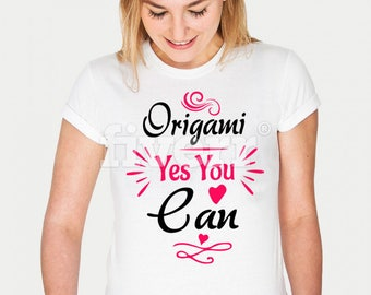 Origami , yes you can t-shirt -origami gifts for friends-Origami present for christmas, birthday-Origami gifts ideas for her