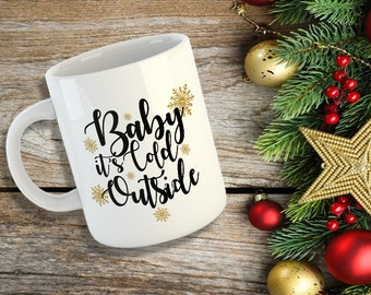 Baby It's Cold Outside-Christmas Mug