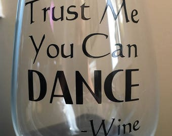 Trust Me You Can Dance Wine Gkass
