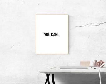You Can Printable/ Motivational Art/ Digital Print/ Quotes Printable