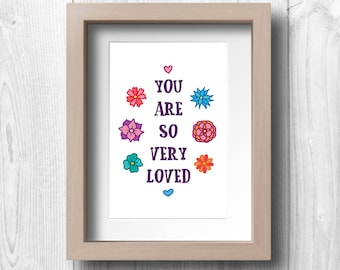 You Are So Very Loved - Printable Wall Art