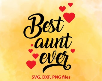 Aunt svg, Best aunt svg, Aunty svg, Aunt dxf files, Baby svg, Best aunt ever svg, files for silhouette, Cricut downloads, Cricut files