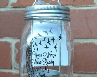 "Memorial Mason Jar Lantern with / Candle ""Your Wings were Ready, but my heart was not"""
