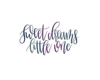 Sweet dreams little one, hamdlettering, watercolor,nursery, quotes