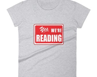 Women's Yes We're Reading shirt read across america reading literacy school teachers students principals motivation education learning books