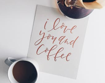 "Copper & Gray Calligraphy Print, 8x10 Calligraphy Art Print, Wall Art, Gallery Wall, Housewarming Gift - ""I Love You and Coffee"""