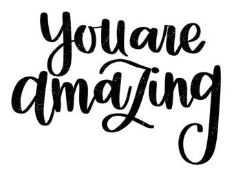 Digitally hand lettered card - You are amazing