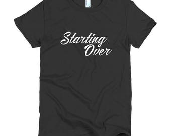 Starting Over Short Sleeve Women's T-shirt