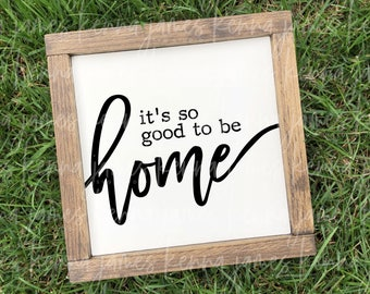 It's So Good To Be Home svg | Home svg | Family svg | Love svg | Farmhouse svg | Farmhouse Style svg | SVG | DXF | JPG | cut file