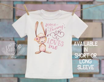 Some Bunny Loves Me Kids Shirt, Rabbit Kids Tee, Hipster Kids Shirt, Cute Kids Shirt, Cute Tee, Boho Kids Shirt, Girl Tee - T313S
