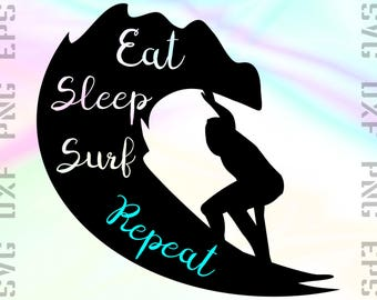Eat Sleep Surf Repeat SVG Saying, Cut File for Cricut or Silhouette and other Cutting Machines, Svg, Dxf, Png, Eps Clipart Files