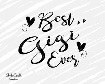 Best Gigi Ever svg, Grandma Nana Granny svg, Silhouette Cameo, Cricut Explore, Tshirt design, baby svg, Gigi svg, mom svg Grandparent svg