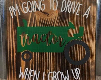 "10""x10"" Sign - I'm Going to Drive a Tractor When I Grow Up Sign"
