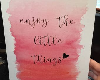 Enjoy The Little Things - Ready To Ship