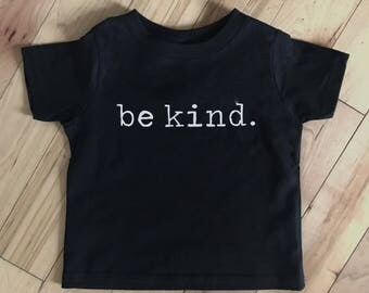 Be Kind. Toddler Tee