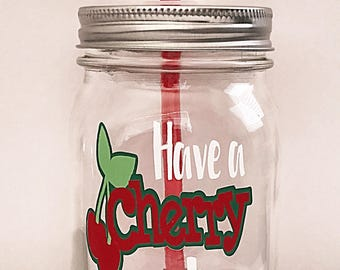 Cherry, Cherry On Top, Mason Jar Tumbler, Mason Jar Drinkware, Mason Jar Glassware, BPA Free, Clean, Novelty, Gift