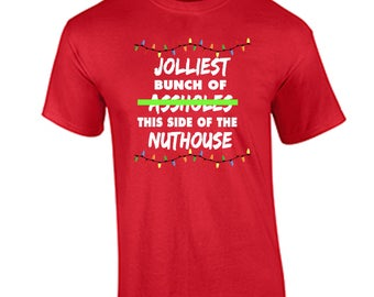 Christmas Shirt Jolliest Bunch of A Holes This Side of The Nuthouse T Shirt Funny Christmas Vacation Shirts