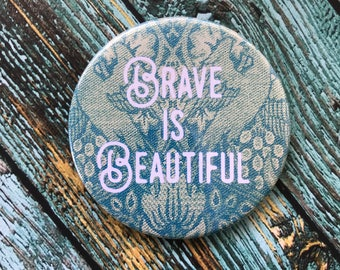 Brave is Beautiful Purse Mirror