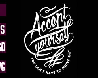Accept yourself  T-shirt design clipart .ai .EPS .PSD .SVG