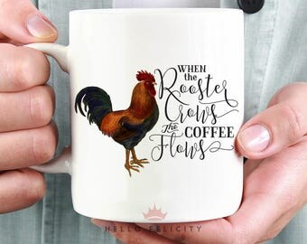 Rooster Coffee Mug, Chicken Coffee Mug, Chicken Lover Gift, Welsummer Mug, Rooster Mug, Chicken Quote Mug, Coffee Flows Mug, Farmhouse Decor