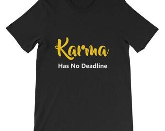 Karma has no deadline Short-Sleeve Unisex T-Shirt, karma typography, typography shirt, karma quotes, karma tshirt, karma takes too long