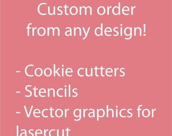 Custom Bespoke Cookie Cutter Stencil from any image