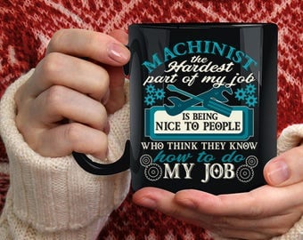 Machinist Coffee Mug, Funny Gift For Machinist Coffee Cup