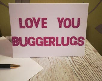 Valentine's card - Love you buggerlugs